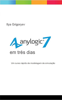 AnyLogic 7 in Three Days, Available Now in Portuguese